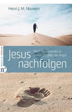 Jesus nachfolgen von Earnshaw,  Gabrielle, Nouwen,  Henri J. M., Rohr,  Richard, Schellenberger,  Bernardin