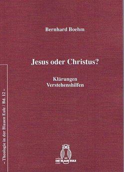 Jesus oder Christus? von Boehm,  Bernhard