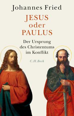Jesus oder Paulus von Fried,  Johannes