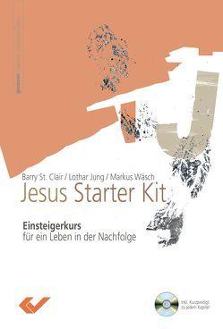 Jesus Starter Kit von Jung,  Lothar, St. Clair,  Barry, Wäsch,  Markus