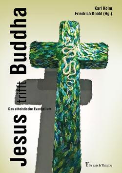 Jesus trifft Buddha von Knöbl,  Friedrich, Kolm,  Karl