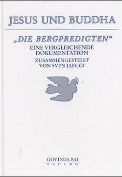 """Jesus und Buddha """"Die Bergpredigten"""" von Jaeggi,  Sven"""