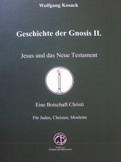 Jesus und das neue Testament (Geschichte der Gnosis II.) von Kosack,  Wolfgang