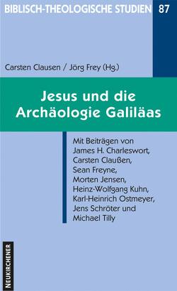 Jesus und die Archäologie Galiläas von Claußen,  Carsten, Frey,  Jörg