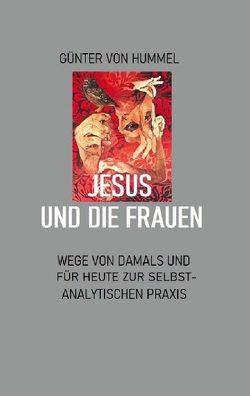 Jesus und die Frauen von von Hummel,  Günter