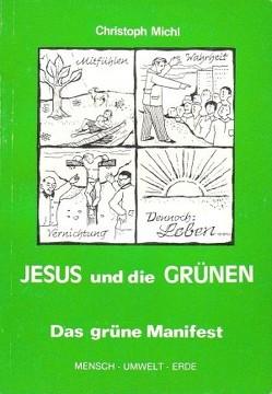 Jesus und die Grünen von Michl,  Christoph G