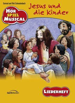 Jesus und die Kinder (Arbeitsheft) von Schmalenbach,  Dirk, Schmalenbach,  Gertrud und Dirk