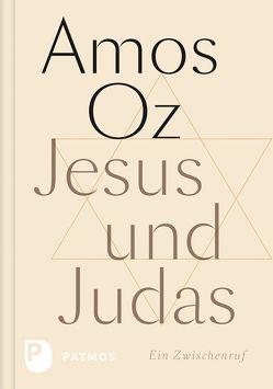 Jesus und Judas von Homolka,  Dr. Walter, Naumann,  Susanne, Oz,  Amos