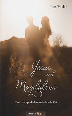 Jesus und Magdalena von Walder,  Hans