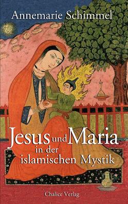 Jesus und Maria in der islamischen Mystik von Schimmel,  Annemarie