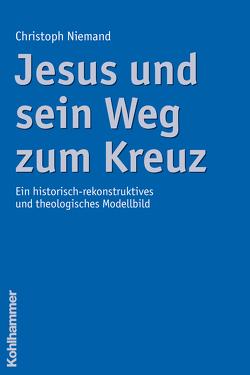Jesus und sein Weg zum Kreuz von Niemand,  Christoph