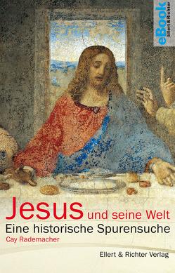 Jesus und seine Welt von Rademacher,  Cay