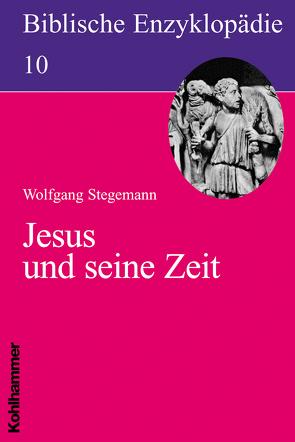 Jesus und seine Zeit von Dietrich,  Walter, Stegemann,  Wolfgang