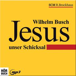 Jesus unser Schicksal – mp3 von Busch,  Wilhelm
