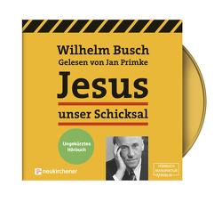 Jesus unser Schicksal – ungekürztes Hörbuch von Busch,  Wilhelm, Primke,  Jan
