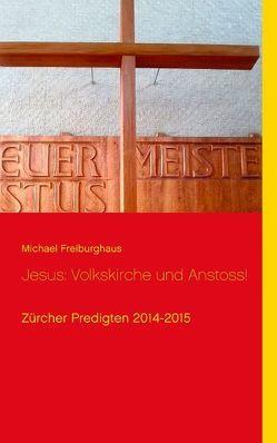 Jesus: Volkskirche und Anstoss! von Freiburghaus,  Michael