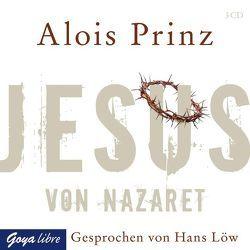 Jesus von Nazaret von Loew,  Hans, Prinz,  Alois