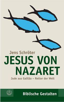 Jesus von Nazaret von Schröter,  Jens