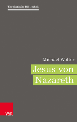 Jesus von Nazaret von Wolter,  Michael
