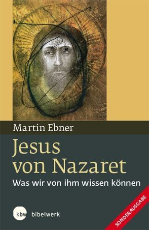Jesus von Nazaret von Ebner,  Martin
