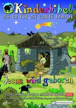 Jesus wird geboren von Angerer,  Katarina, Klengel,  Tom, Klimt,  Andrea, Schoger,  Herbert