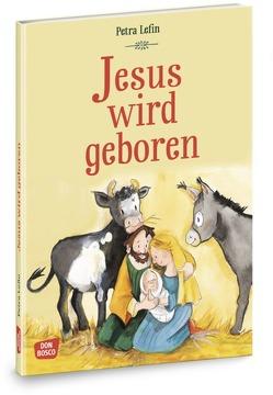 Jesus wird geboren von Brandt,  Susanne, Lefin,  Petra, Nommensen,  Klaus-Uwe