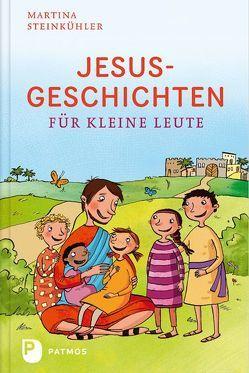 Jesusgeschichten für kleine Leute von Bruder,  Elli, Steinkühler,  Martina