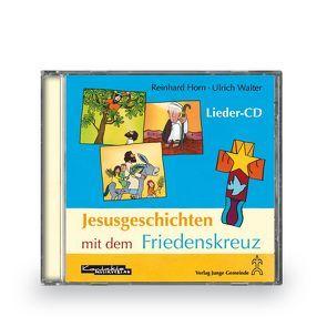 Jesusgeschichten mit dem Friedenskreuz von Horn,  Reinhard, Horn,  Ulrich Walter
