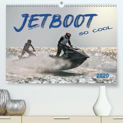 Jetboot – so cool (Premium, hochwertiger DIN A2 Wandkalender 2020, Kunstdruck in Hochglanz) von Roder,  Peter