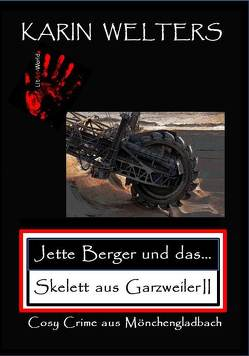 Jette Berger und das Skelett aus Garzweiler II von Karin,  Welters