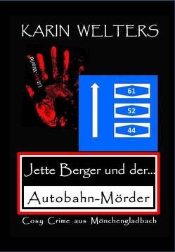 Jette Berger und der Autobahn-Mörder von Karin,  Welters