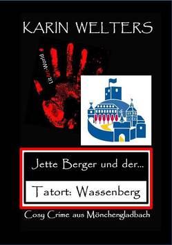 Jette Berger und der Tatort: Wassenberg von Karin,  Welters