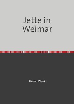 Jette in Weimar von Wenk,  Heiner