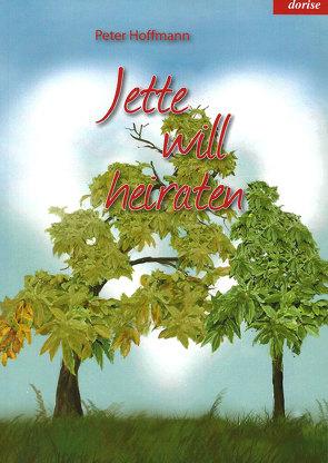 Jette will heiraten von Hoffmann,  Peter