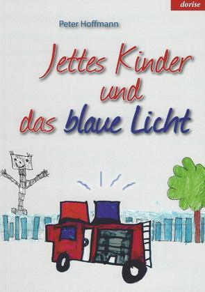 Jettes Kinder und das blaue Licht von Hoffmann,  Peter