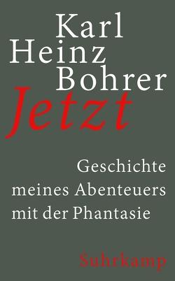 Jetzt von Bohrer,  Karl Heinz