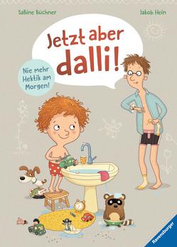Jetzt aber dalli! von Büchner,  Sabine, Hein,  Jakob