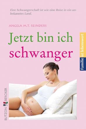 Jetzt bin ich schwanger von Reinders,  Angela M. T.