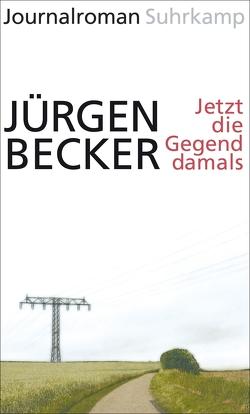 Jetzt die Gegend damals von Becker Jürgen