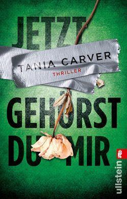 Ein Marina-Esposito-Thriller / Jetzt gehörst du mir von Carver,  Tania, Uplegger,  Sybille
