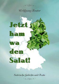 Jetzt ham wa den Salat! von Reuter,  Wolfgang, Schwarz,  Grit