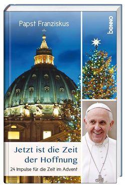 Adventskalender »Jetzt ist die Zeit der Hoffnung« von Papst Franziskus