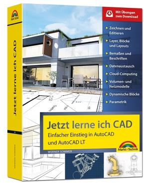 Jetzt lerne ich CAD – Einstieg in AutoCAD und AutoCAD LT von Sommer,  Werner
