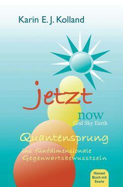 JETZT – NOW von Kolland,  Karin E. J.