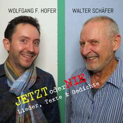 Jetzt oder nie von Hofer,  Wolfgang F., Schäfer,  Walter