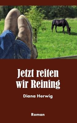 Jetzt reiten wir Reining von Herwig,  Diana