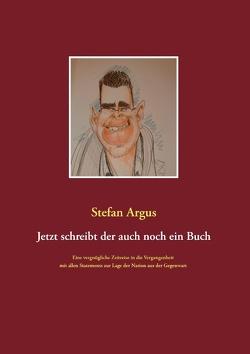 Jetzt schreibt der auch noch ein Buch von Argus,  Stefan