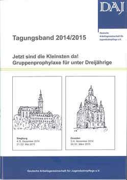 Jetzt sind die Kleinsten da! von Deutsche Arbeitsgemeinschaft f. Jugendzahnpflege