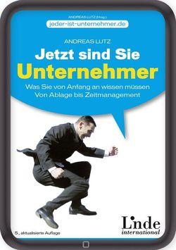 Jetzt sind Sie Unternehmer von Lutz,  Andreas