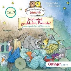Jetzt wird geschlafen, Freunde! Teil 3 von Fickel,  Florian, Seipelt,  Johanna